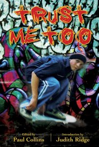 This story was published in July 2012 in: Trust Me Too, edited by Paul Collins, Ford Street Publishing. Set in the same world as the books, this story introduces a new game environment and a whole new set of characters.