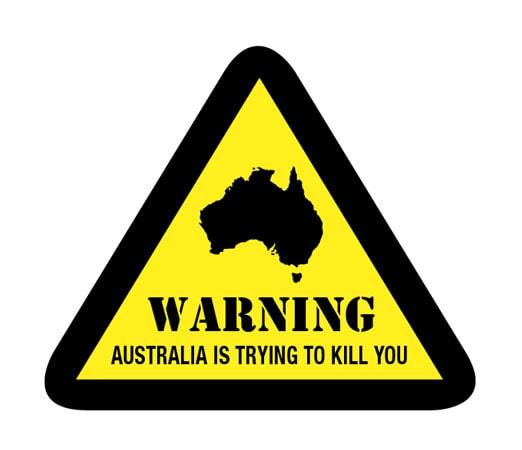 Warning Australia is trying to kill YOU_01-min